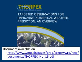 Document available on  wmo.ch/pages/prog/arep/wwrp/new/documents/THORPEX_No_15.pdf