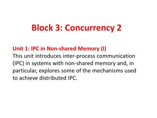Block 3: Concurrency 2 Unit 1: IPC in Non-shared Memory (I)