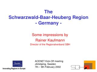 The Schwarzwald-Baar-Heuberg Region - Germany -