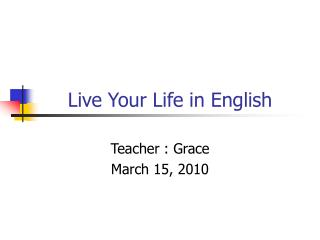 Live Your Life in English