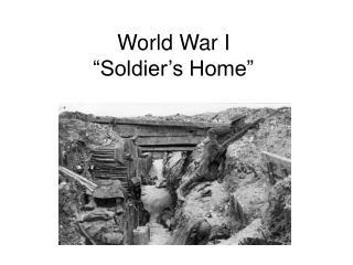"""World War I """"Soldier's Home"""""""