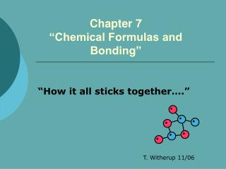 "Chapter 7 ""Chemical Formulas and Bonding"""