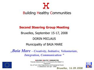 Second Steering Group Meeting Bruxelles, September 15-17, 2008 DORIN MICLAUS