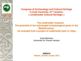 Congress of Archaeology and Cultural Heritage  in Arab Countries -21 st  session-