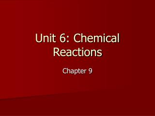 Unit 6: Chemical Reactions