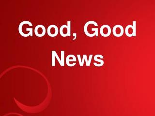 Good, Good News