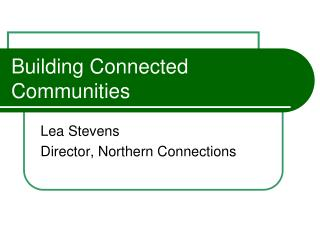 Building Connected Communities