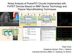Noise Analysis of PowerPC  Circuits Implemented with FinFET Devices Based on IBM  Device Technology and Pspice  MacroMod