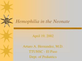 Hemophilia in the Neonate