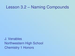 Lesson 3.2 – Naming Compounds