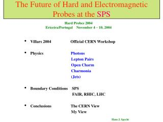 The Future of Hard and Electromagnetic Probes at the  SPS