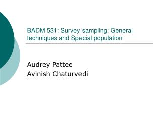 BADM 531: Survey sampling: General techniques and Special population