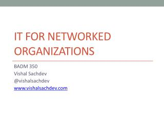 IT FOR NETWORKED ORGANIZATIONS