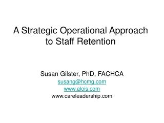 A Strategic Operational Approach to Staff Retention