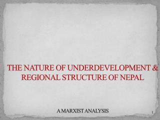 THE NATURE OF UNDERDEVELOPMENT & REGIONAL STRUCTURE OF NEPAL A MARXIST ANALYSIS