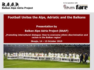 Football Unites the Alps, Adriatic and the Balkans  Presentation by