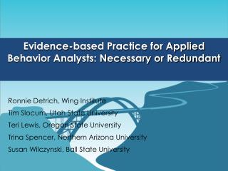 Evidence-based Practice for Applied Behavior Analysts: Necessary or Redundant