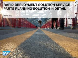 RAPID-DEPLOYMENT SOLUTION SERVICE PARTS PLANNING SOLUTION in DETAIL