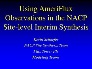 Using AmeriFlux Observations in the NACP Site-level Interim Synthesis