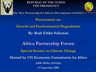 REPUBLIC OF THE SUDAN THE PRESIDENCY     The New Partnership for Africa's Development  (NEPAD)