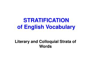 STRATIFICATION  of English Vocabulary