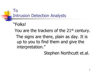 To  Intrusion Detection Analysts