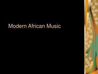 Modern African Music