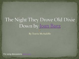 The Night They  D rove Old Dixie Down by  Joan Baez