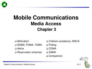 Mobile Communications Media Access Chapter 3