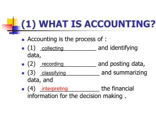(1)  WHAT IS ACCOUNTING?