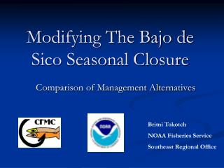 Modifying The Bajo de Sico Seasonal Closure