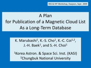 A Plan  for Publication of a Magnetic Cloud List As a Long-Term Database