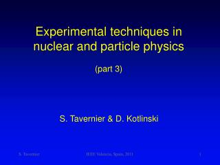 Experimental techniques in nuclear and particle physics (part 3)
