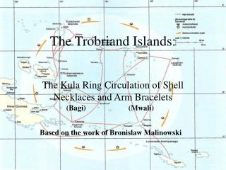 The Trobriand Islands: