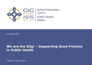 We are the Stig! – Supporting Good Practice in Public Health