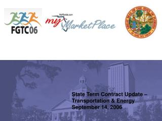 State Term Contract Update – Transportation & Energy September 14, 2006