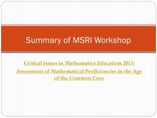 Summary of MSRI Workshop