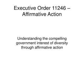 Executive Order 11246 – Affirmative Action