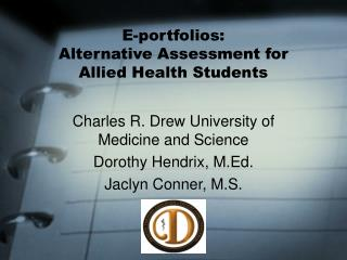 E-portfolios:  Alternative Assessment for Allied Health Students