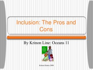 Inclusion: The Pros and Cons