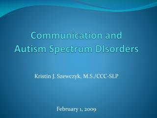 Communication and  Autism Spectrum  DIsorders