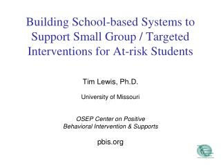Building School-based Systems to Support Small Group / Targeted Interventions for At-risk Students