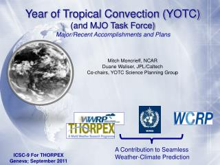 Year of Tropical Convection (YOTC ) (and MJO Task Force)