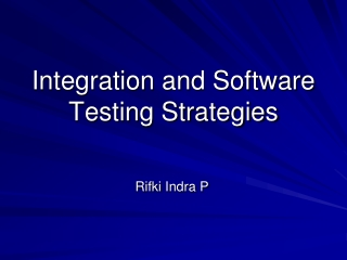 Integration and Software Testing Strategies