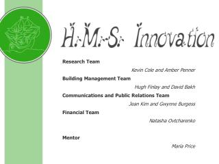 Research Team Kevin Cole and Amber Penner Building Management Team Hugh Finlay and David Bakh
