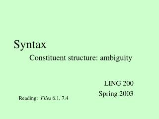Syntax Constituent structure: ambiguity