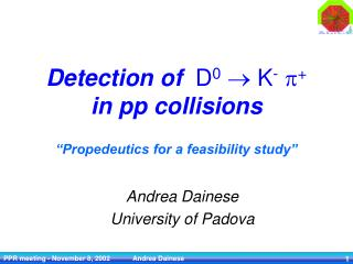 "Detection of   D 0   K - p + in pp collisions ""Propedeutics for a feasibility study"""