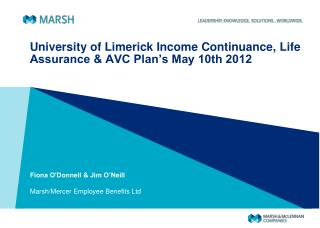 University of Limerick Income Continuance, Life Assurance & AVC Plan's May 10th 2012