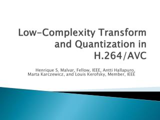Low-Complexity Transform and Quantization in H.264/AVC