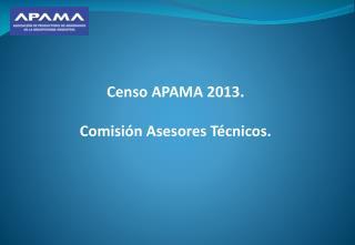 Censo APAMA 2013. Comisión Asesores Técnicos.
